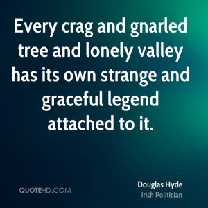 Every crag and gnarled tree and lonely valley has its own strange and ...