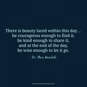 There is beauty laced within this day… be courageous enough to find ...