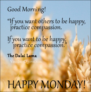 Happy Monday morning quotes - if you want to be happy practice ...