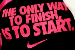 The Only Way to Finish, is to Start