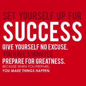 ... preparing for greatness is so easy. Success is where preparation meets