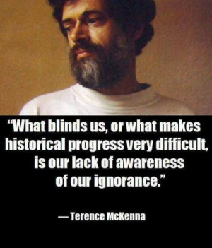 What blinds us, or what makes historical progress very difficult, is ...