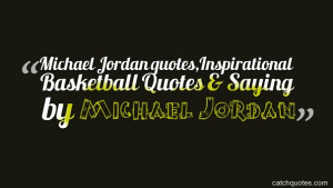 Michael Jordan quotes,Inspirational Basketball Quotes & Saying by ...