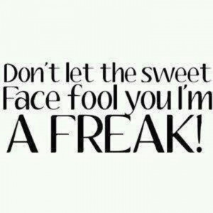 Freaks! Gotta Love 'em!