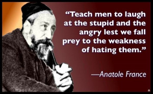 ... and the angry lest we fall prey to the weakness of hating them