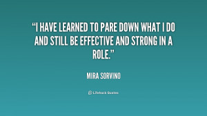 have learned to pare down what I do and still be effective and ...