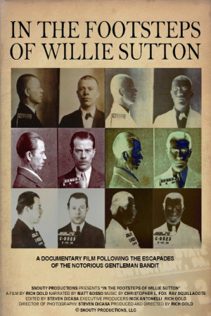 ... the footsteps of willie sutton in the footsteps of willie sutton 2011