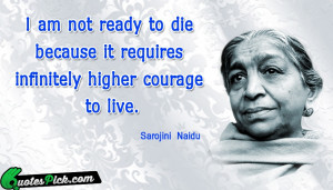 Am Not Ready To by sarojini-naidu Picture Quotes