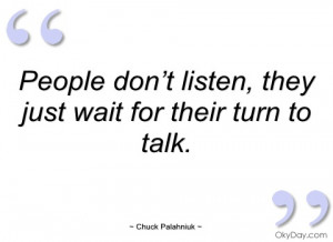 people don't listen chuck palahniuk