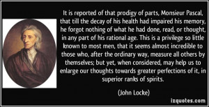 ... greater perfections of it, in superior ranks of spirits. - John Locke