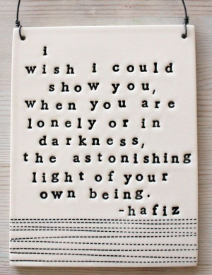... plaque astonishing light hafiz quote. by mbartstudios, $28.00