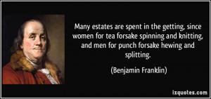 getting, since women for tea forsake spinning and knitting, and men ...