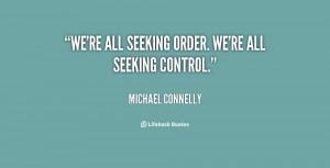 "We're all seeking order. We're all seeking control."""