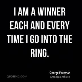 ... -foreman-george-foreman-i-am-a-winner-each-and-every-time-i-go.jpg