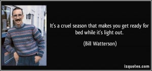 It's a cruel season that makes you get ready for bed while it's light ...