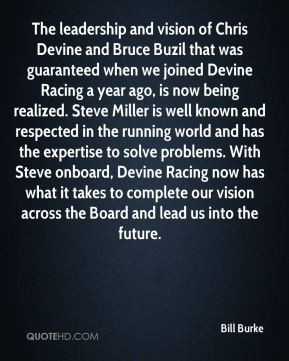 Bill Burke - The leadership and vision of Chris Devine and Bruce Buzil ...