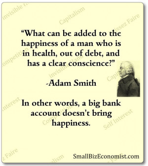 Quoted from the The Wealth of Nations, 1776, by Adam Smith