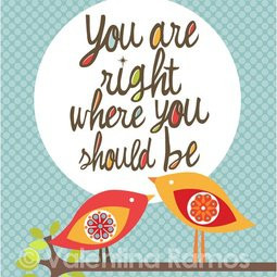You are right where you should be#dailymantra