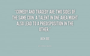 quote Jack Deeedy and tragedy are two sides of 175558 png