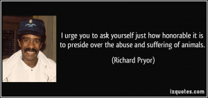 urge you to ask yourself just how honorable it is to preside over ...
