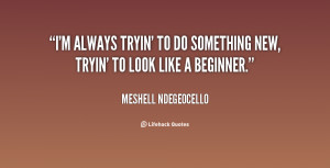 Quotes About Doing Something New