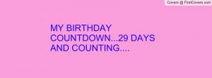 my birthday countdown...29 days and counting.... , Pictures