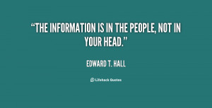 The information is in the people, not in your head.""