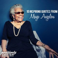 Inspiring Quotes from Legendary Maya Angelou. RIP to a wonderful woman ...
