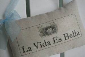 La Vida Es Bella, Life Is Beautiful, Spanish Quotes Door Pillow, Nest ...