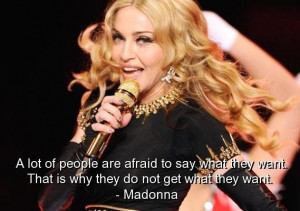 Madonna best quotes sayings inspiring want positive