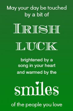 ... and warmed by the smiles of the people you love # irish # blessing