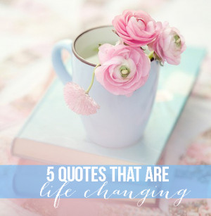quotes that are life changing
