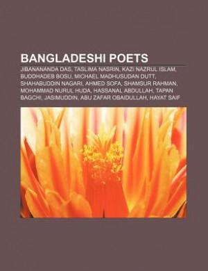 Bangladeshi Poets: Jibanananda Das, Taslima Nasrin, Kazi Nazrul Islam ...