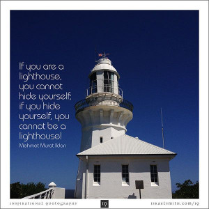 If you are a lighthouse - Inspirational Quotograph by Israel Smith. # ...