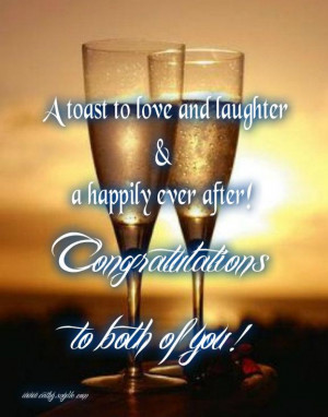 Toast To Love And Laughter & Hapily Ever After Congratulation To ...