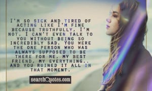 so sick and tired of acting like I'm fine because truthfully, I'm ...