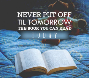 ... you can read today. -Holbrook Jackson {Inspirational Reading Quotes
