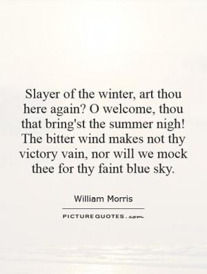 Slayer of the winter, art thou here again? O welcome, thou that bring ...