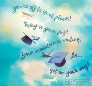 Great Places graduation quotes