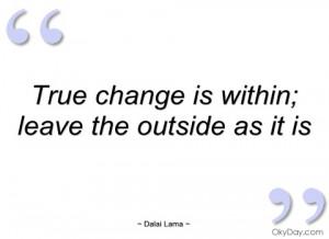 true change is within dalai lama