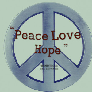 Peace Love And Hope Quotes