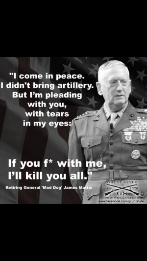 Go Back > Gallery For > General Mattis Quotes