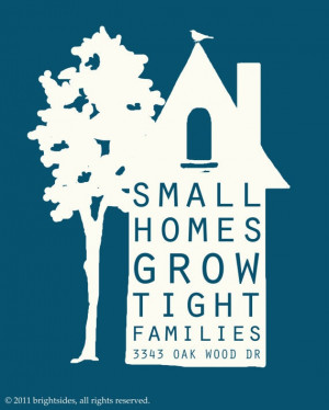 Small homes grow tight families.