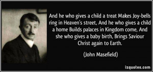 And he who gives a child a treat Makes Joy-bells ring in Heaven's ...
