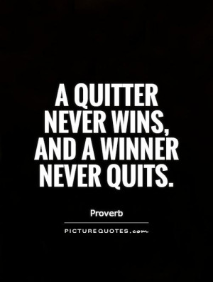 Winner Quotes Never Quit Quotes Proverb Quotes