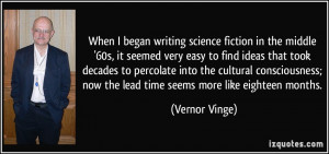 When I began writing science fiction in the middle '60s, it seemed ...
