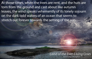 The wind speaks vehemently of its lonely sojourn