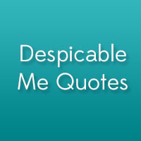 Quotes 31 Funny Despicable Me Quotes 26 Entertaining Funny Sarcastic ...
