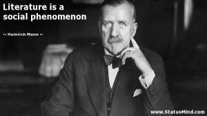 ... is a social phenomenon - Heinrich Mann Quotes - StatusMind.com