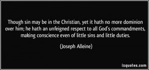 Though sin may be in the Christian, yet it hath no more dominion over ...